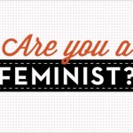 Picture with Are you a in red cursive lettering and FEMINIST? in white block letters on a black background.