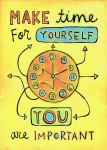 "image of a cartoon clock with many hands pointing in different directions with the words ""make time for yourself, you are important"""