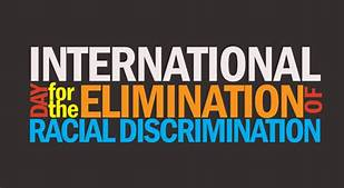 International Day for Elimination of Racial Discrimination.
